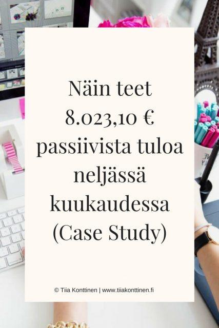 Näin teet 8.023,10 € passiivista myyntiä neljässä kuukaudessa (Case Study)