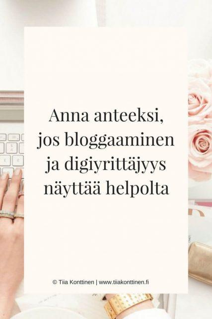 Anna anteeksi, jos digiyrittäjyys ja bloggaaminen näyttää helpolta