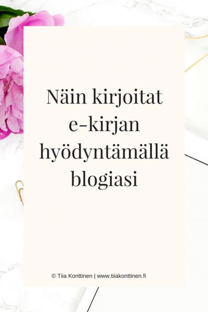 E-kirja: Näin kirjoitat e-kirjan hyödyntämällä blogiasi