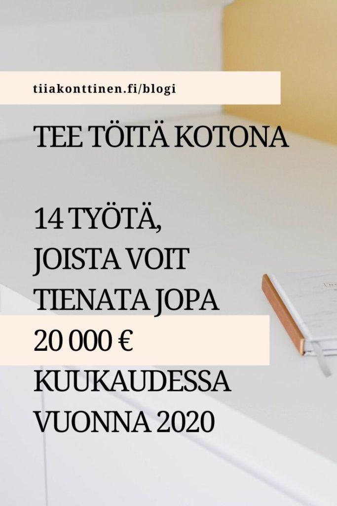 [Tee töitä kotona] 14 työtä, joista voit tienata jopa 20 000 € kuukaudessa vuonna 2020