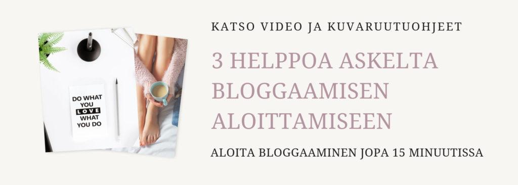 3 helppoa askelta bloggaamisen aloittamiseen