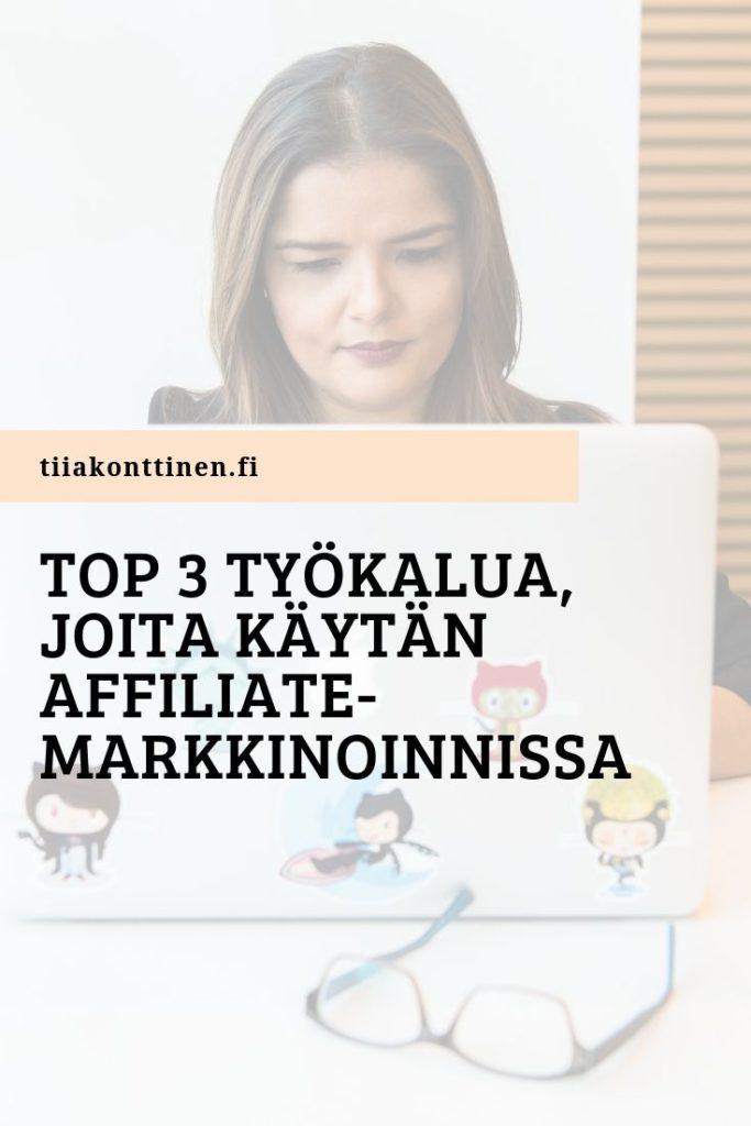 TOP 3 työkalua, joita käytän affiliatemarkkinoinnissa
