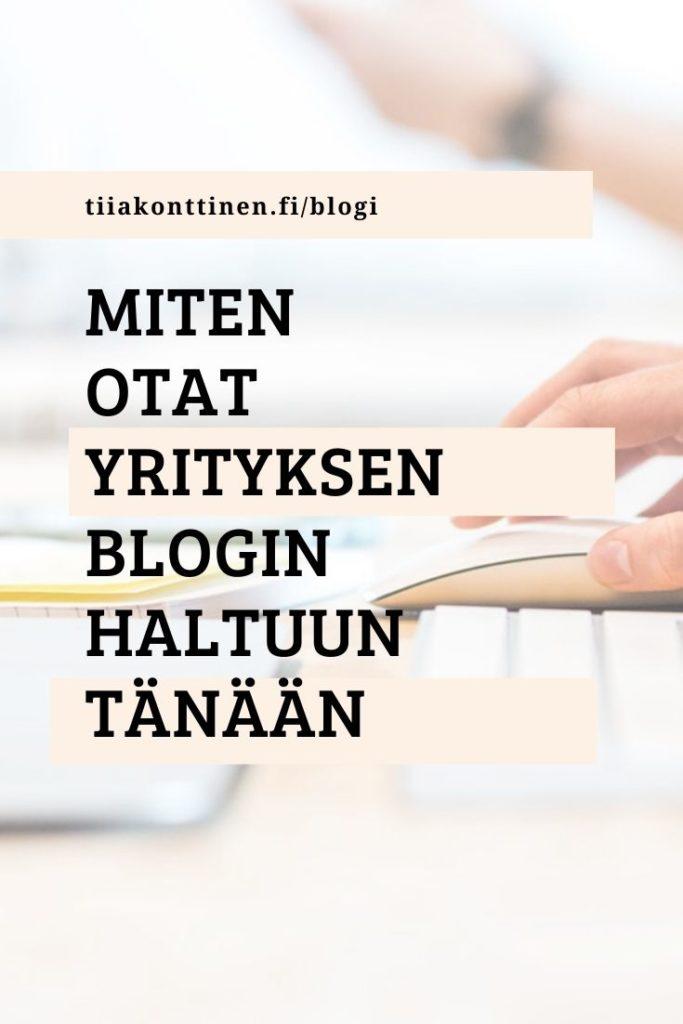 Miten otat yrityksen blogin haltuun tänään